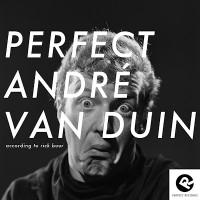 Perfect-Andre-van-Duin