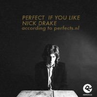 perfect_if_you_like_nickdrake