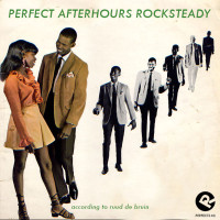 perfect_afterhours_rocksteady