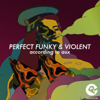 perfect funky violent