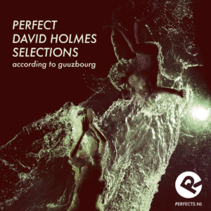 perfect_david_holmes_selections